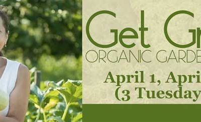 "Get Growing! Organic Gardening Series with ""Ask Ruth"""
