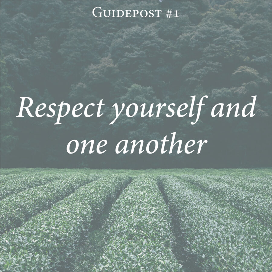 respect yourself and one another