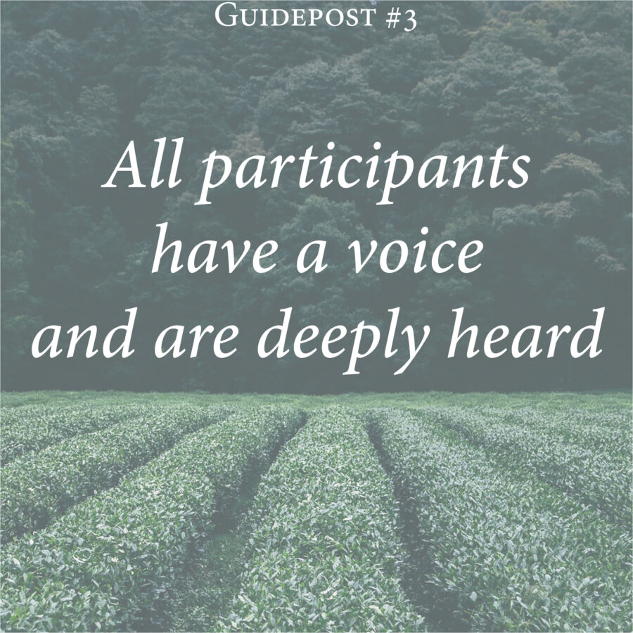 all participants have a voice and are deeply heard